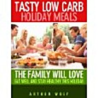 Tasty Low Carb Holiday Meals The Family Will…
