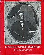 Lincoln's photographs: A complete album by…