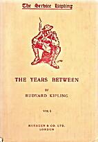 The Years Between by Rudyard Kipling