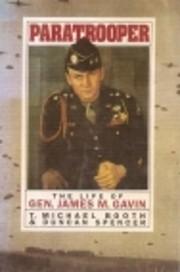 Paratrooper: The Life of Gen James M Gavin…