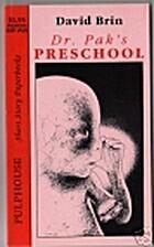 Dr. Pak's Preschool by David Brin