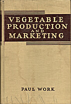 Vegetable Production and Marketing by Paul…