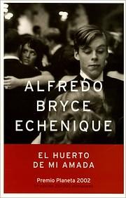 El huerto de mi amada por Alfredo Bryce…