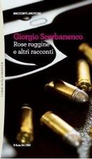 Rose ruggine e altri racconti by Giorgio…