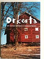 Orkesta : en liten socken i förändring by…