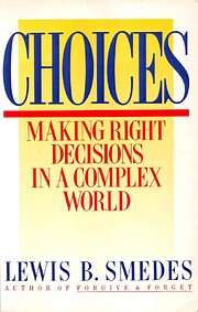 Choices: Making Right Decisions in a Complex…