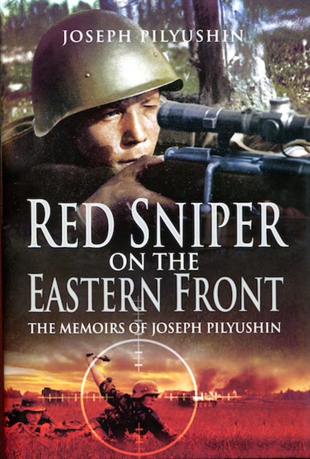 Red Sniper On The Eastern Front The Memoirs Bacon Archive