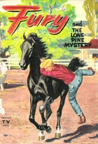 Fury and The Lone Pine Mystery by William…