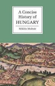 A Concise History of Hungary (Cambridge…