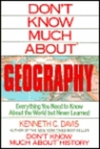 Don't Know Much About Geography: Everything…
