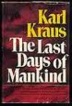 Last Days of Mankind by Karl Kraus