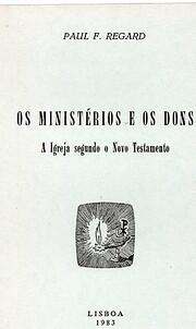 Os Ministérios e os Dons: A Igreja segundo…