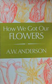 How we got our flowers – tekijä: A. W.…