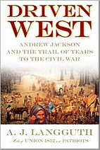 Driven West: Andrew Jackson and the Trail of…