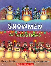 Snowmen at Christmas de Caralyn Buehner