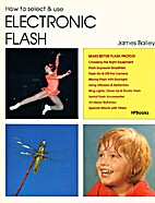 Electronic Flash by James Bailey