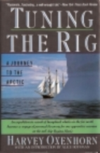 Tuning the Rig: A Journey to the Arctic by…