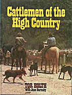 Cattlemen of the High Country. The Story of…