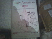 Early American Dress: The Colonial and…