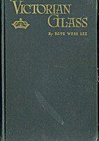 Victorian Glass by Ruth Webb Lee
