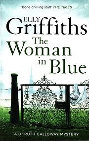 The woman in blue de Elly Griffiths
