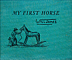 My first horse by Will James