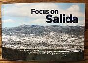Focus on Salida – tekijä: Wallace K.…