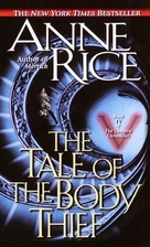 Anne Rice's The Tale of the Body Thief…