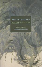 Motley Stones – tekijä: Adalbert Stifter