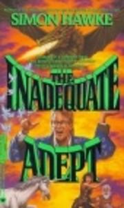 The Inadequate Adept – tekijä: Simon…