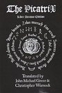 The Complete Picatrix: The Occult Classic Of Astrological Magic Liber Atratus Edition - John Michael Greer
