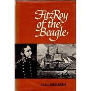 FitzRoy of the Beagle par H. E. L Mellersh
