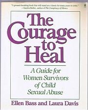 The Courage To Heal : A Guide For Women…