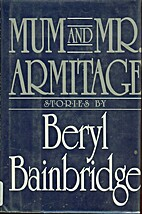 Mum and Mr. Armitage: Selected Stories of…