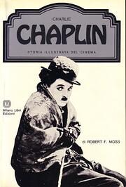 Charlie Chaplin – tekijä: Robert F. Moss