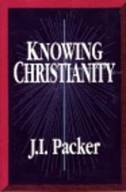 Knowing Christianity av J. I. Packer