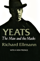 Yeats: The Man and the Masks by Richard…