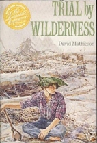 Trial by Wilderness by David Mathieson
