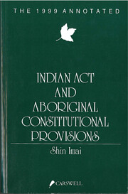 The 1999 Annotated Indian Act and Aboriginal…