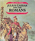 Julius Caesar and the Romans (Life and…
