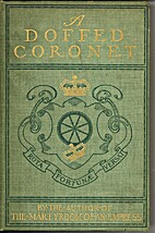 A Doffed Coronet: a True Story by Marguerite…