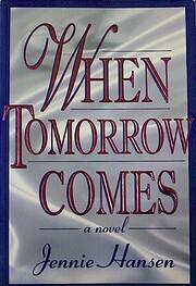 When Tomorrow Comes af Jennie L. Hansen