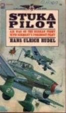 Stuka Pilot by Hans Ulrich Rudel