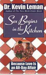 Sex Begins in the Kitchen: Because Love Is…