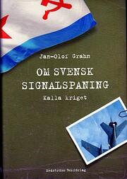 Om svensk signalspaning Kalla kriget de…