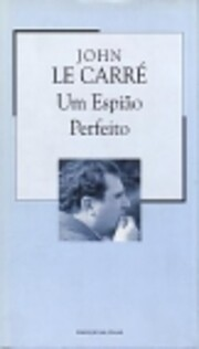 Um espiao perfeito av John, Le Carre