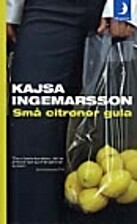 SMA CITRONER GULA. by Kajsa. Ingemarsson