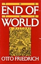 End of the World: A History by Otto…