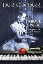 Above Parr: Memoir of a Child Prodigy av…