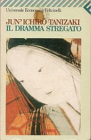 Il dramma stregato von Jun'ichiro Tanizaki